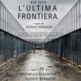 """E' uscito """"L'ultima frontiera"""", un importante documentario che mostra per la prima volta dall'interno il volto disumano dei centri di detenzione ed espulsione dei migranti. Oltre ad evidenziare la totale […]"""